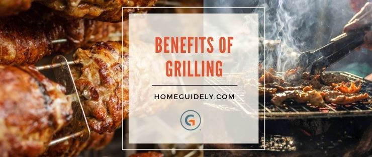 Benefits of grilling