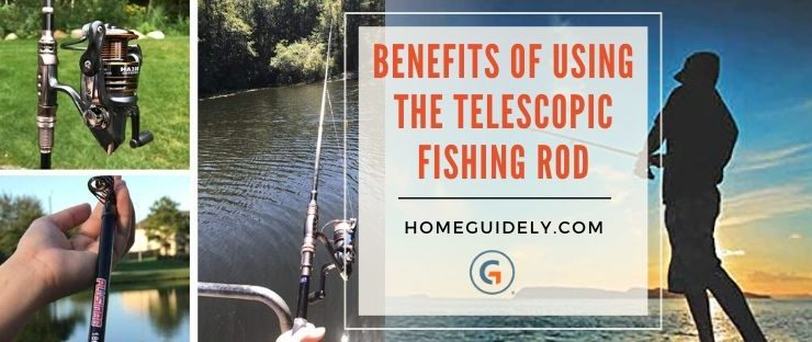Benefits of Using The Telescopic Fishing Rod