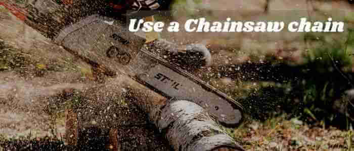 use a Chainsaw chain on wood